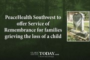 PeaceHealth Southwest to offer Service of Remembrance for families grieving the loss of a child