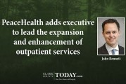 PeaceHealth adds executive to lead the expansion and enhancement of outpatient services