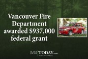 Vancouver Fire Department awarded $937,000 federal grant