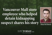 Vancouver Mall store employee who helped detain kidnapping suspect shares his story