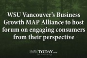 WSU Vancouver's Business Growth MAP Alliance to host forum on engaging consumers from their perspective