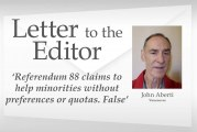 Letter: 'Referendum 88 claims to help minorities without preferences or quotas. False'