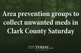 Area prevention groups to collect unwanted meds in Clark County Saturday