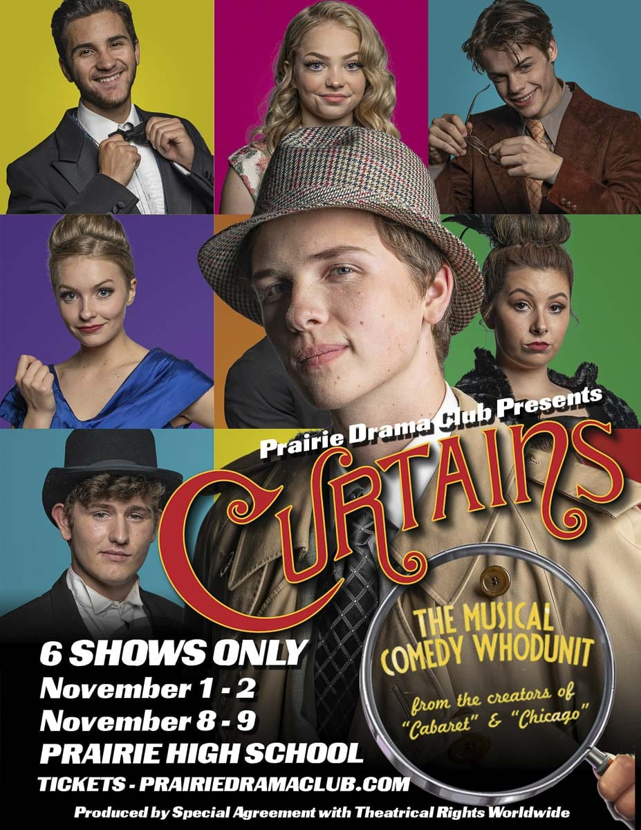 "Prairie High School Drama presents the musical comedy whodunit ""Curtains"" beginning Nov. 1."