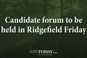Candidate forum to be held in Ridgefield Friday
