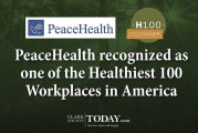 PeaceHealth recognized as one of the Healthiest 100 Workplaces in America
