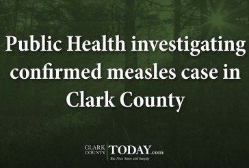 Public Health investigating confirmed measles case in Clark County