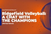 Ridgefield volleyball: A chat with the champions