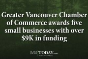 Greater Vancouver Chamber of Commerce awards five small businesses with over $9K in funding