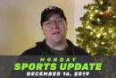 Monday Sports Update • December 16, 2019