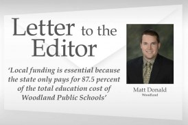 Letter: 'Local funding is essential because the state only pays for 87.5 percent of the total education cost of Woodland Public Schools'