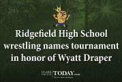 Ridgefield High School wrestling names tournament in honor of Wyatt Draper