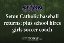 Seton Catholic baseball returns; plus school hires girls soccer coach