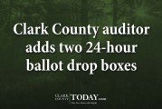 Clark County auditor adds two 24-hour ballot drop boxes