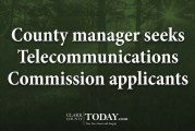 County manager seeks Telecommunications Commission applicants