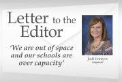 Letter: 'We are out of space and our schools are over capacity'
