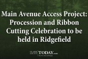 Main Avenue Access Project: Procession and Ribbon Cutting Celebration to be held in Ridgefield