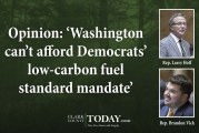 Opinion: 'Washington can't afford Democrats' low-carbon fuel standard mandate'