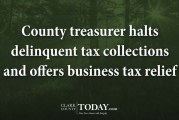 County treasurer halts delinquent tax collections and offers business tax relief