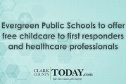Evergreen Public Schools to offer free childcare to first responders and healthcare professionals