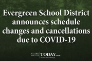 Evergreen School District announces schedule changes and cancellations due to COVID-19