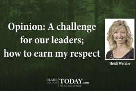 Opinion: A challenge for our leaders; how to earn my respect