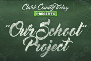 "Clark County Today presents ""Our School"" project"