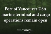 Port of Vancouver USA marine terminal and cargo operations remain open