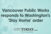 Vancouver Public Works responds to Washington's 'Stay Home' order