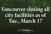 Vancouver closing all city facilities as of Tue., March 17