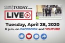Clark County TODAY LIVE @ 6 p.m. • Tuesday, April 28, 2020