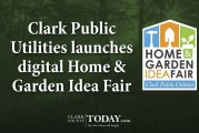 Clark Public Utilities launches digital Home & Garden Idea Fair
