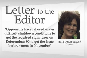 Letter: 'Opponents have labored under difficult shutdown conditions to get the required signatures on Referendum 90 to get the issue before voters in November'