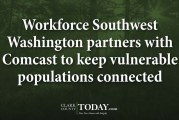 Workforce Southwest Washington partners with Comcast to keep vulnerable populations connected