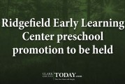 Ridgefield Early Learning Center preschool promotion to be held