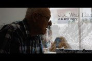 Joe Was There | D-Day Veteran Micro-Doc Chapter Two