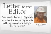Letter: 'We need a leader in Olympia who is a known entity, who is willing to continue to fight for our rights'