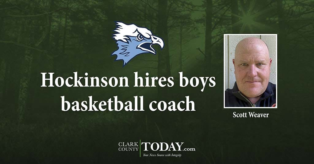 Clark County Today Hockinson hires boys basketball coach.'