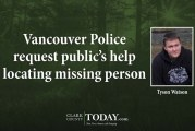 Vancouver Police request public's help locating missing person