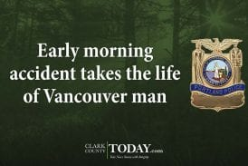 Early morning accident takes the life of Vancouver man