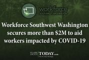 Workforce Southwest Washington secures more than $2M to aid workers impacted by COVID-19