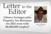 Letter: Library Scrooges raise Property Tax Revenues for 2021 even with $6,000,000 surplus?