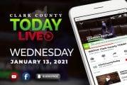 WATCH: Clark County TODAY LIVE • Wednesday, January 13, 2021