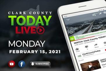 WATCH: Clark County TODAY LIVE • Monday, February 15, 2021