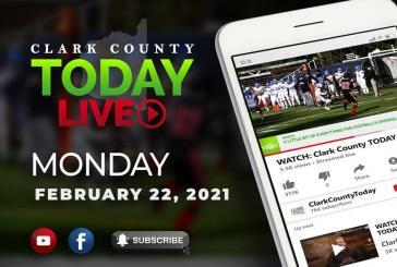 WATCH: Clark County TODAY LIVE • Monday, February 22, 2021