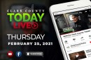 WATCH: Clark County TODAY LIVE • Thursday, February 25, 2021