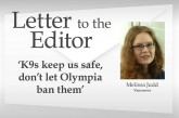 Letter: 'K9s keep us safe, don't let Olympia ban them'
