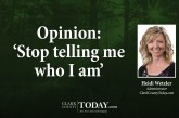 Opinion: 'Stop telling me who I am'
