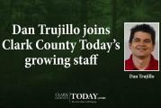 Dan Trujillo joins Clark County Today's growing staff