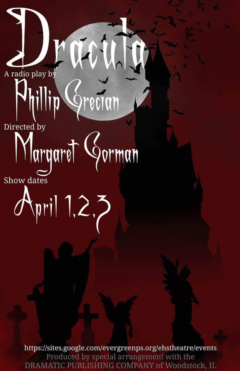Evergreen High School Theatre presents Bram Stoker's Dracula, a 90-minute radio play by Phillip Grecian, directed by Margaret Goram and student director Parker Brown